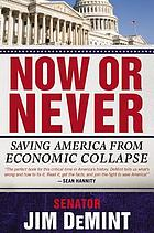 Now or never : saving America from economic collapse