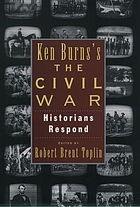 Ken Burns's The Civil War : historians respond