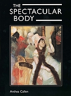 The spectacular body : science, method, and meaning in the work of Degas