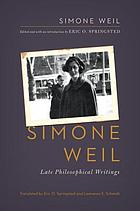 Simone Weil : Late Philosophical Writings.