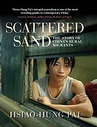 Scattered sand : the story of China's rural migrants