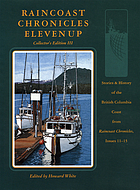 Raincoast chronicles eleven up : stories & history of the British Columbia coast from Raincoast chronicles, issues 11-15