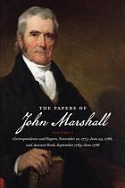 The papers of John Marshall. 1 : Correspondence and papers, November 10, 1775 - June 23, 1788, account book, September 1783 - June 1788