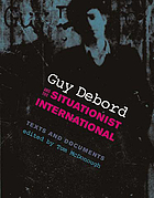 Guy Debord and the situationist international : texts and documents