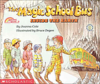 The magic school bus : inside the Earth