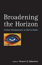 Broadening the horizon : critical introductions to Amma Darko