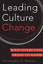 Leading culture change : what every CEO needs to know