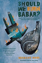Should we burn Babar? : essays on children's literature and the power of stories