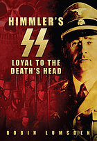 Himmler's SS : loyal to the death's head