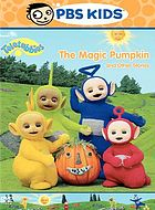 Teletubbies. The magic pumpkin