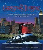 The Christmas tugboat : how the Rockefeller Center Christmas tree came to New York City