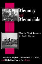 Memory and memorials : from the French Revolution to World War One
