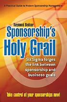 Sponsorship's holy grail : six sigma forges the link between sponsorship & business goals