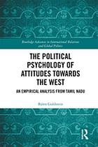 The Political Psychology of Attitudes towards the West : An Empirical Analysis from Tamil Nadu.