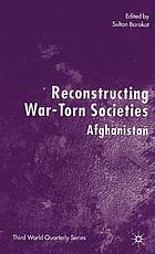 Reconstructing war-torn societies : Afghanistan