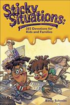 Sticky situations : 365 devotions for kids and families