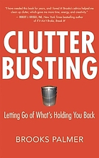 Clutter busting : letting go of what's holding you back