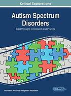 Autism spectrum disorders : breakthroughs in research and practice