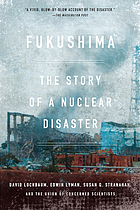 Fukushima : the story of a nuclear disaster