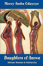Daughters of Anowa : African women and patriarchy