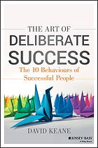 The art of deliberate success : transform your professional and personal life