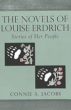 The novels of Louise Erdrich : stories of her people