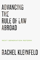 Advancing the rule of law abroad : next generation reform