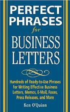 Perfect phrases for business letters : hundreds of ready-to-use phrases for writing effective business letters, memos, e-mail, and more