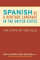 Spanish as a heritage language in the United States : the state of the field