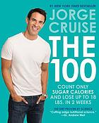 The 100 : count only sugar calories and lose up to 18 pounds in 2 weeks