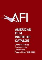 The American film institute catalog of motion pictures produced in the United States. Vol. F4, Feature films, 1941-1950