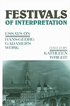 Festivals of interpretation : essays on Hans-Georg Gadamer's work