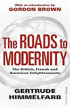 The roads to modernity : the British, French, and American enlightenments