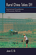 Rural China takes off : institutional foundations of economic reform