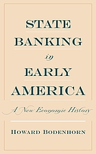 State banking in early America : a new economic history