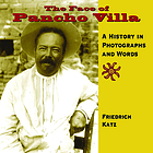 The face of Pancho Villa : a history in photographs and words
