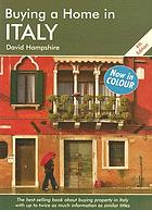 Buying a home in Italy : a survival handbook