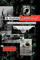 Is anybody listening? : a true story about the POW/MIAs in the Vietnam War