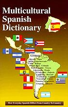 Multicultural Spanish dictionary : how everyday Spanish differs from country to country
