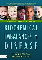 Biochemical imbalances in disease : a practitioner's handbook