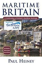 Maritime Britain : a celebration of Britain's maritime heritage