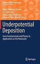 Underpotential Deposition : From Fundamentals and Theory to Applications at the Nanoscale