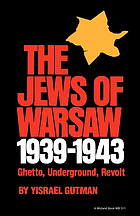The Jews of Warsaw. by Yisrael Gutman, 1939-1943 : ghetto, underground, revolt. by Yisrael Gutman.
