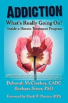 Addiction--what's really going on? : inside a heroin treatment program