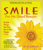 Smile for no good reason : simple things you can do to get happy now