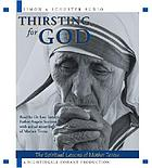 Thirsting for God : the spiritual lessons of Mother Teresa