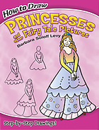 How to draw princesses : and other fairy tale pictures