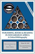 Publishing, books & reading in Sub-Saharan Africa : a critical bibliography