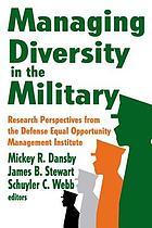 Managing diversity in the military : research perspectives from the Defense Equal Opportunity Management Institute