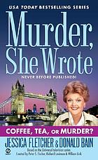 Coffee, tea, or murder? : a Murder, she wrote mystery : a novel